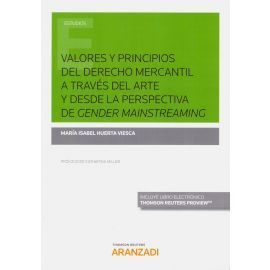 Valores y Principios del Derecho Mercantil a Través del Arte y desde la Perspectiva de Gender Mainstreaming FORMATO DUO
