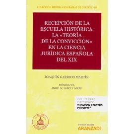 """Recepción de la Escuela Histórica. La """"Teoría de la Convicción"""" en la Ciencia Jurídica Española del XIX."""