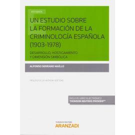 Estudio sobre la Formación de la Criminología Española 1903- 1978. Desarrollo, hostigamiento y dimensión simbólica