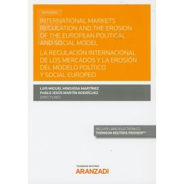 International markets regulation and the erosion of the european political and social model. La regulación internacional de los mercados y la erosión del modelo político y social