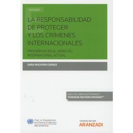 Responsabilidad de Proteger y los Crímenes Internacionales. Progresos en el Derecho Internacional Actual