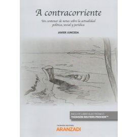 A Contracorriente. Un centenar de notas sobre la actualidad Política, Social y Jurídica