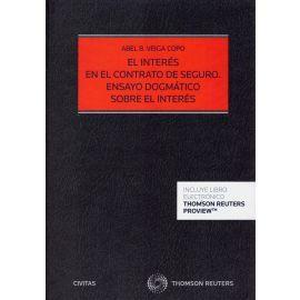 El interés en el contrato de seguro. Ensayo dogmático sobre el interés