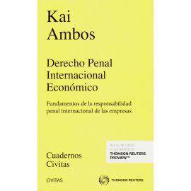 Derecho Penal Internacional Económico Fundamentos de la Responsabilidad Penal Internacional de las Empresas