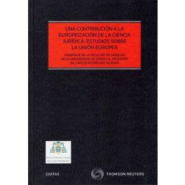 Una contribución a la europeización de la ciencia jurídica: estudios sobre la Unión Europea
