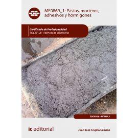 Pastas, morteros,adhesivos y hormigones. EOCB0108 Fábricas de albañilería.