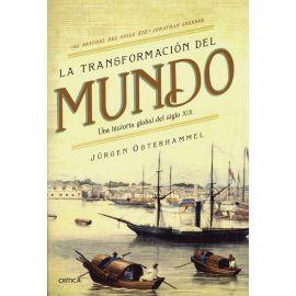 La Transformación del Mundo. Una Historia Global del Siglo XIX.