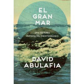 El Gran Mar. Una Historia Humana del Mediterráneo