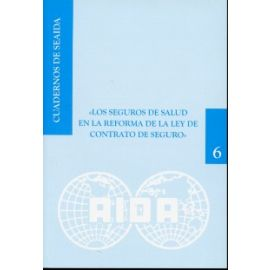 Cuadernos de Seaida, 6. Los Seguros de Salud en la Reforma de la Ley de Contrato de Seguro. REIMPRESION 2011