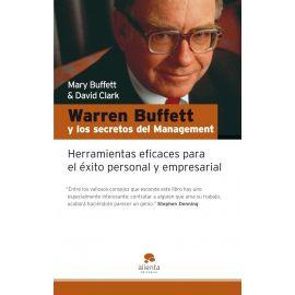 Warren Buffett y los Secretos del Management. Herramientas Eficaces Para el Éxito Personal y Empresarial.