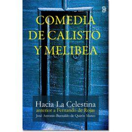 Comedia de Calixto y Melibea . Hacia la Celestina Anterior a Fernando de Rojas.