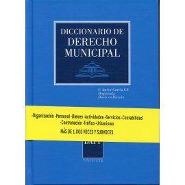 Diccionario de Derecho Municipal. Organización. Personal. Bienes. Actividades. Servicios...