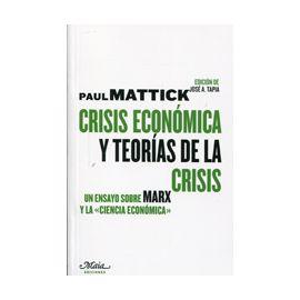 Crisis económica y teorías de la crisis. Un ensayo sobre Marx y la ciencia Económica.