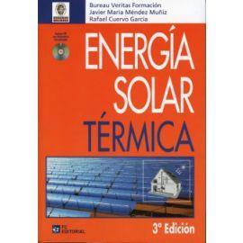Energía Solar Térmica. 3ª Edición. Incluye CD con Normativa Actualizada.