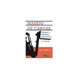 Manejo de Cargas 2ª Ed. Riesgos y Medidas Preventivas