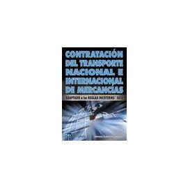 Contratación del Transporte Nacional e Internacional de Mercancías. Adaptado a las Reglas Inconterms 2010