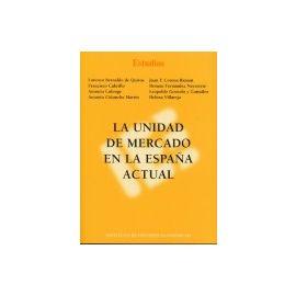 Unidad de Mercado en la España Actual, La.