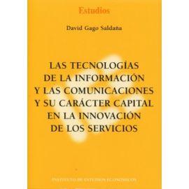 Tecnologías de la Información y las Comunicaciones y su Carácter Capital en la Innovación de los Servicios, Las.