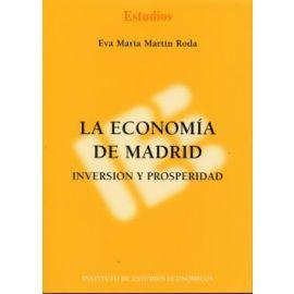 Economía de Madrid, La. Inversión y Prosperidad