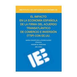 Impacto en la Economía Española de la Firma del Acuerdo Transatlántico de Comercio e Inversión (TTIP) con EE.UU.