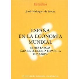 España en la Economía Mundial Series Largas para la Economía Española (1850-2015)