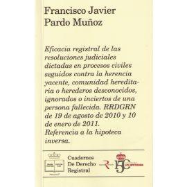 Eficacia Registral de las Resoluciones Judiciales Dictadas en Procesos Civiles Seguidos contra la Herencia Yacente, Comunidad Hereditaria o Herederos