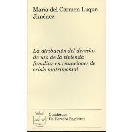 Atribución del Derecho de Uso de la Vivienda Familiar en Situaciones de Crisis Matrimonial
