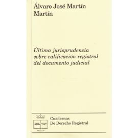 Ultima Jurisprudencia Sobre Calificación Registral del Documento Judicial