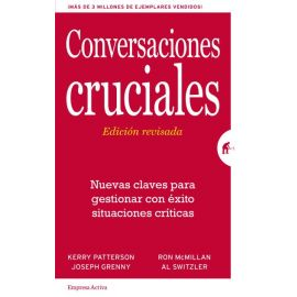 Conversaciones cruciales. Nuevas claves para gestionar con éxito situaciones críticas.