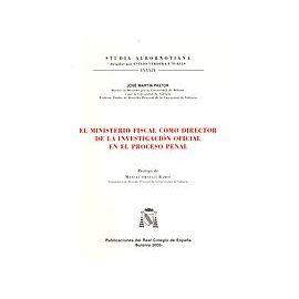 Ministerio Fiscal como Director de la Investigación Oficial en el Proceso Penal, El.