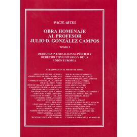 Obra Homenaje al Profesor Julio D. González Campos, 2 Tomos Derecho Internacional Público y Derecho Comunitario y de la Unión Europea