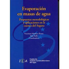 Evaporación en Masas de Agua. Propuestas Metodológicas y Aplicaciones en la Cuenca del Segura.