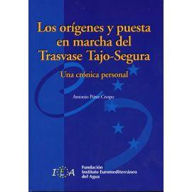 Orígenes y Puesta en Marcha del Trasvase Tajo-Segura, Los. Una Crónica Personal. (Incluye CD-ROM)