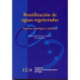 Reutilización de Aguas Regeneradas Aspectos Tecnológicos y Jurídicos