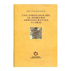Una Aproximación al Derecho Administrativo Global