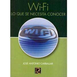 Wi-Fi. Lo que se Necesita Conocer