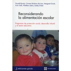 Reconsiderando la Alimentación Escolar. Programas de Protección Social, Desarrollo Infantil y el Sector Educativo.