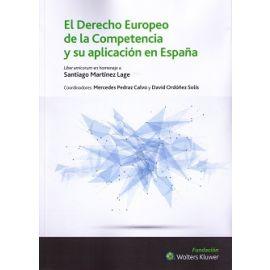 Derecho Europeo de la Competencia y su Aplicación en España Liber Amicorum en Homenaje a Santiago Martinez Lage