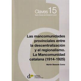 Mancomunidades Provinciales entre la Descentralización y el Regionalismo. La Mancomunidad Catalana (1914-1925)
