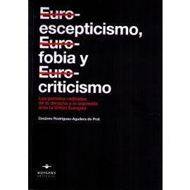 Euroescepticismo, Eurofobia y Eurocriticismo. Los partidos radicales de la derecha y la izquierda ante la Unión Europea