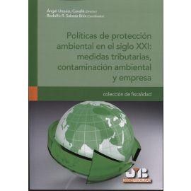 Políticas de Protección Ambiental en el Siglo XXI: Medidas Tributarias, Contaminación Ambiental y Empresa.