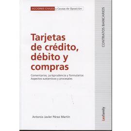 Tarjetas de Crédito, Débito y Compras. Comentarios, Jurisprudencia y Formularios. Aspectos Sustantivos y Procesales.