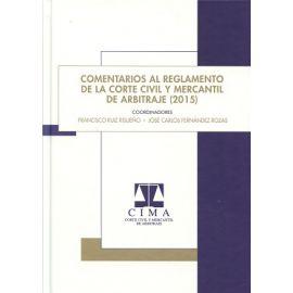 Comentarios al Reglamento de la Corte Civil y Mercantil de Arbitraje (2015)