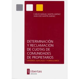 Determinación y Reclamación de Cuotas de Comunidades de                                              Propietarios: Criterios Judiciales y Formularios