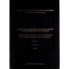 Jurisprudencia Arbitral Comentada de los Tribunales                                                  Superiores de Justicia Volumen 4/1 Año 2014 2 Volúmenes