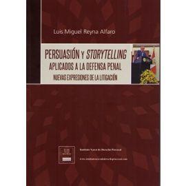 Persuasión y Storytelling Aplicados a la Defensa Penal Nuevas Expresiones de la Litigación
