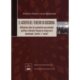 Acierto del Tercero en Discordia Reflexiones sobre los Argumentos que Pretenden Justificar el Derecho Procesal en el Logro