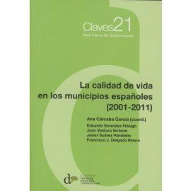 Calidad de Vida en los Municipios Españoles (2001-2011) Serie Claves del Gobierno Local