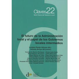 Futuro de la Administración Local y el Papel de los Gobiernos Locales Intermedios (Claves nº 22)