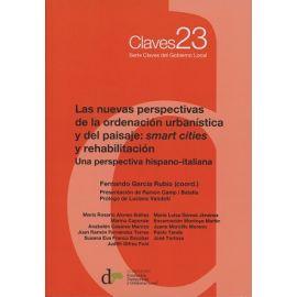 Nuevas Perspectivas de la Ordenación Urbanística y del Paisaje: Smart Cities y Rehabilitación. Una Perspectiva Hispano-Italiana Nº 23 Claves